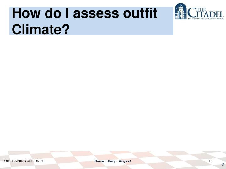 How do I assess outfit Climate?