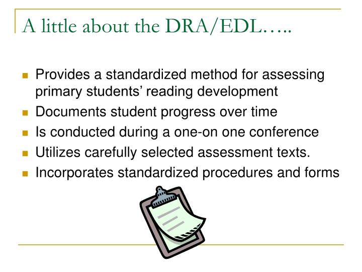 A little about the DRA/EDL…..