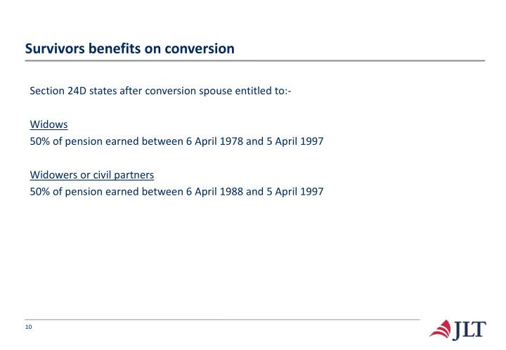 Survivors benefits on conversion