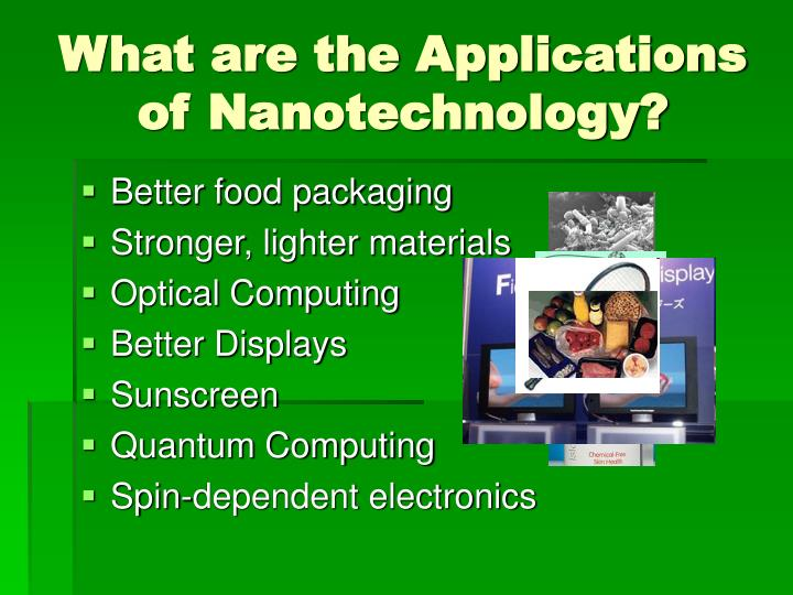 What are the Applications of Nanotechnology?