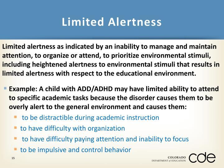 Limited Alertness