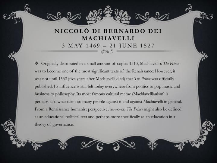 Niccol di bernardo dei machiavelli 3 may 1469 21 june 1527