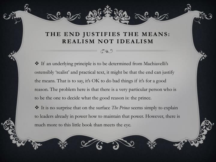The end justifies the means realism not idealism