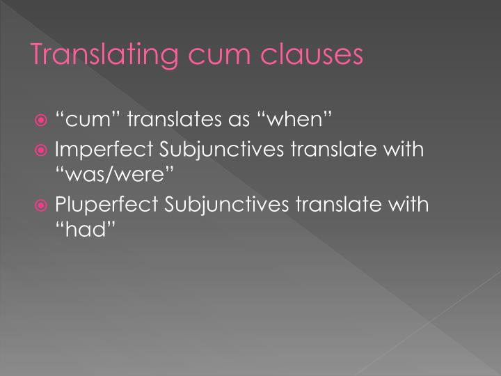 Translating cum clauses