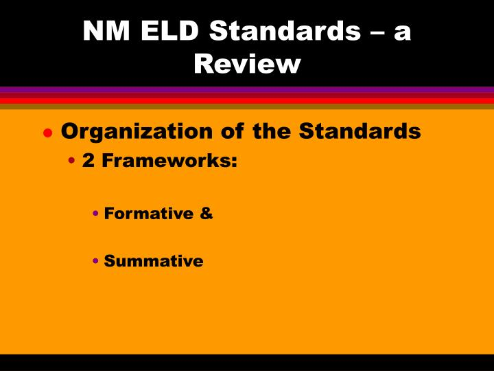 NM ELD Standards – a Review