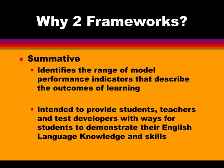 Why 2 Frameworks?