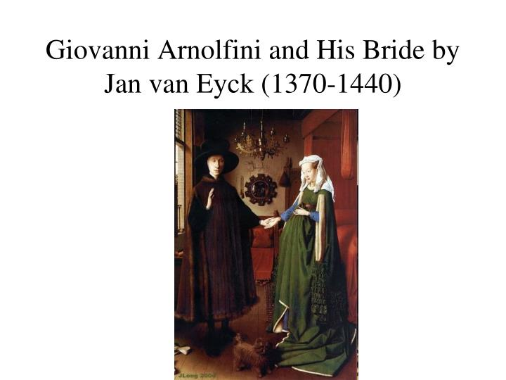 Giovanni Arnolfini and His Bride by Jan van Eyck (1370-1440)