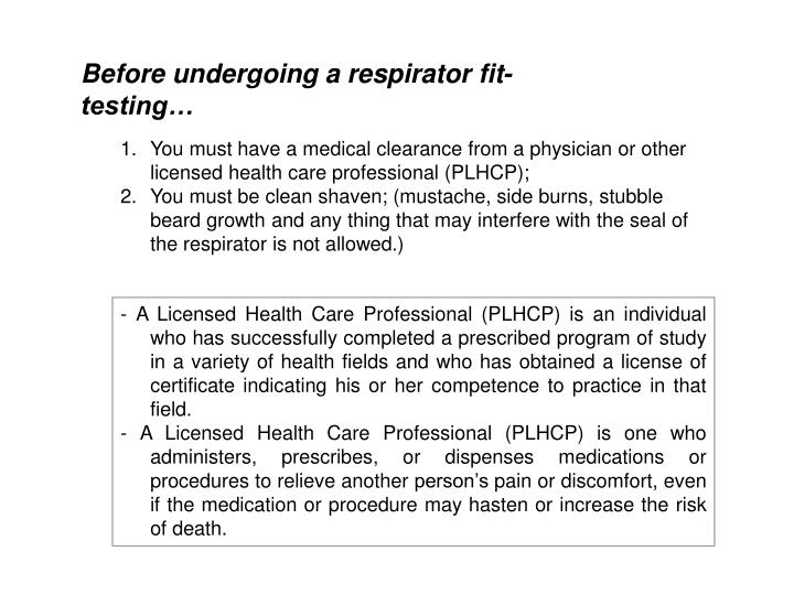 Before undergoing a respirator fit-testing…