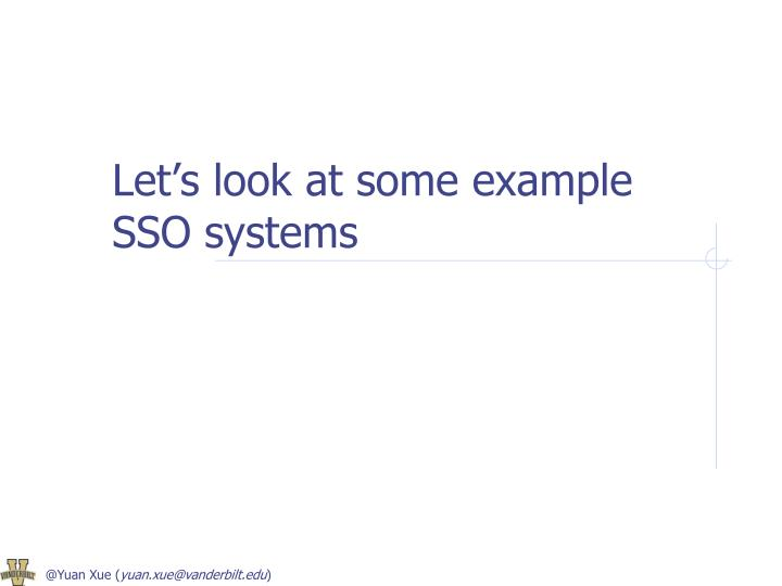 Let's look at some example SSO systems