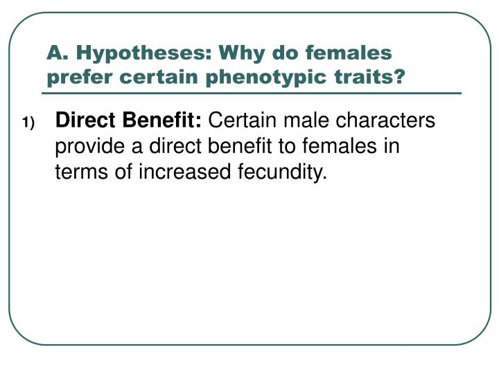 A hypotheses why do females prefer certain phenotypic traits