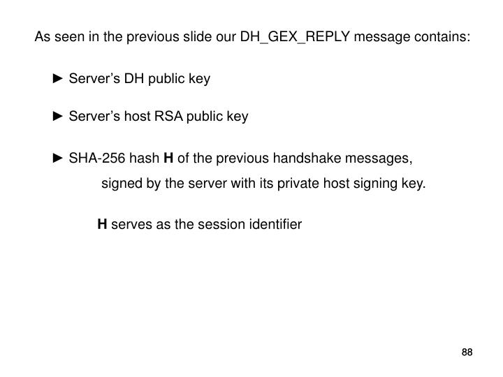 As seen in the previous slide our DH_GEX_REPLY message contains: