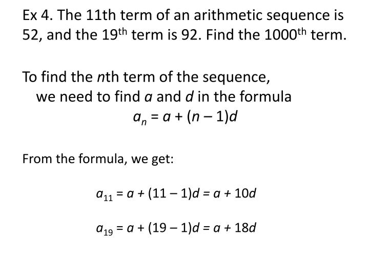 Ex 4. The 11th term of an arithmetic sequence is 52, and the 19