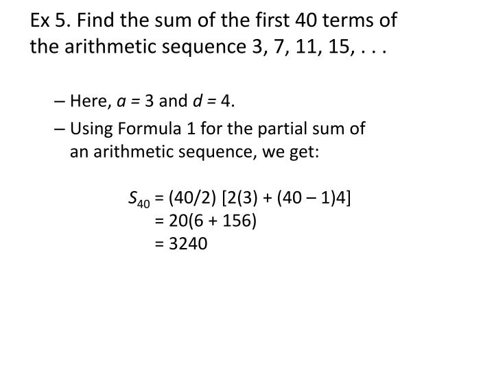 Ex 5. Find the sum of the first 40 terms of