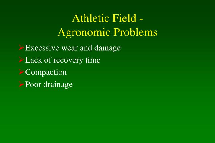Athletic field agronomic problems