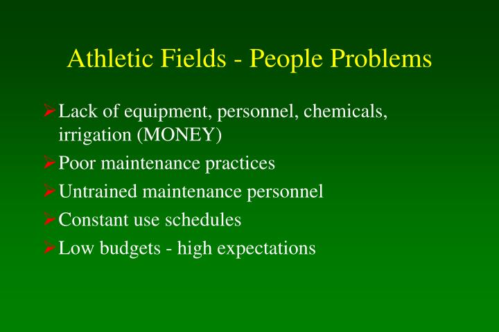 Athletic fields people problems
