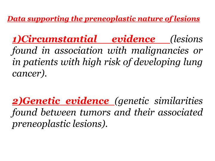 Data supporting the preneoplastic nature of lesions
