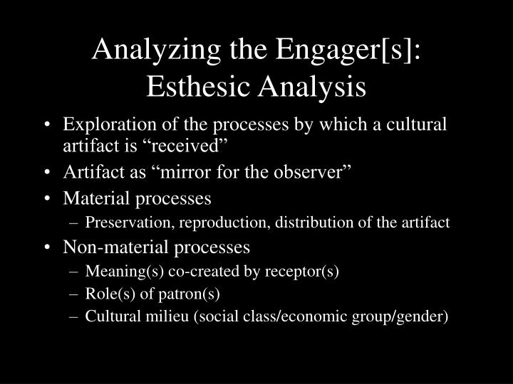 Analyzing the Engager[s]: Esthesic Analysis