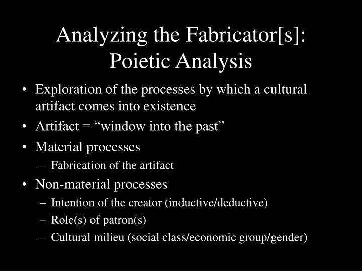 Analyzing the Fabricator[s]: Poietic Analysis