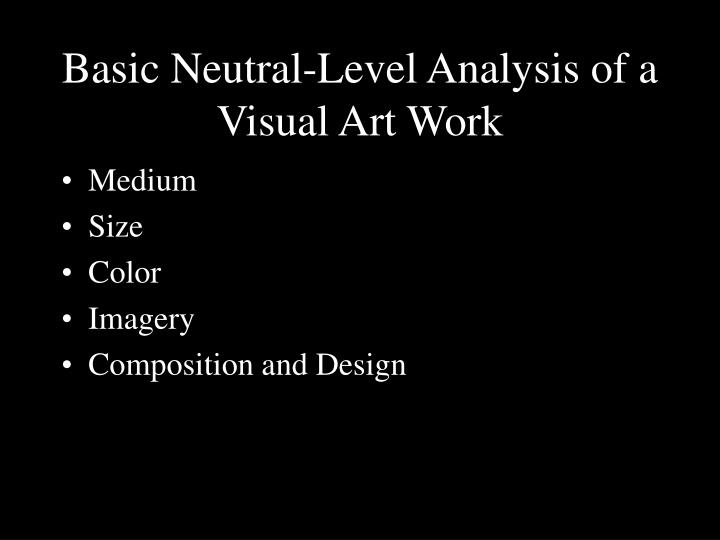 Basic Neutral-Level Analysis of a Visual Art Work