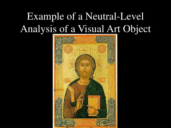 Example of a Neutral-Level Analysis of a Visual Art Object
