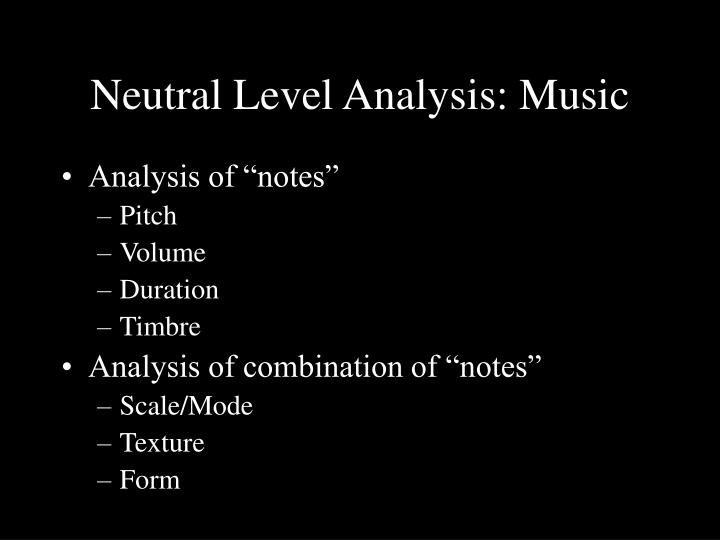 Neutral Level Analysis: Music