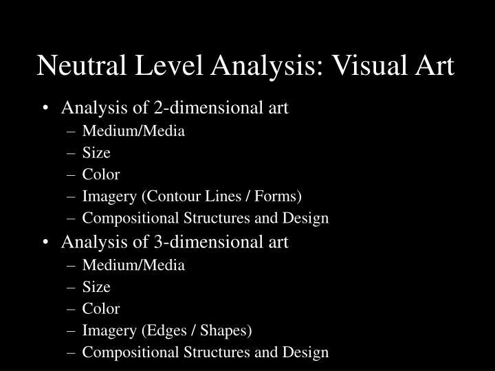 Neutral Level Analysis: Visual Art