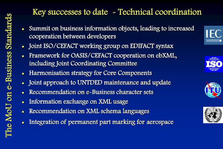Key successes to date  - Technical coordination