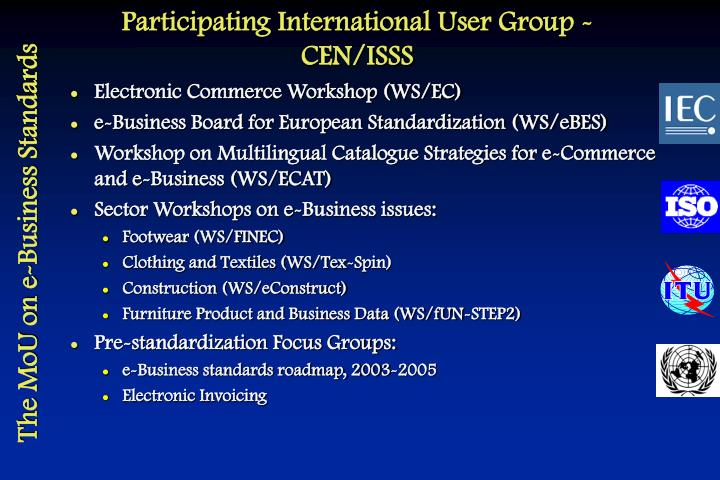 Participating International User Group - CEN/ISSS