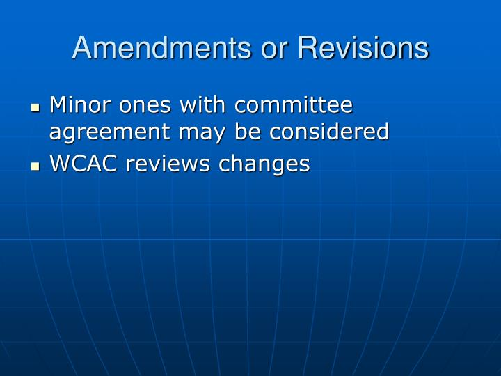 Amendments or Revisions