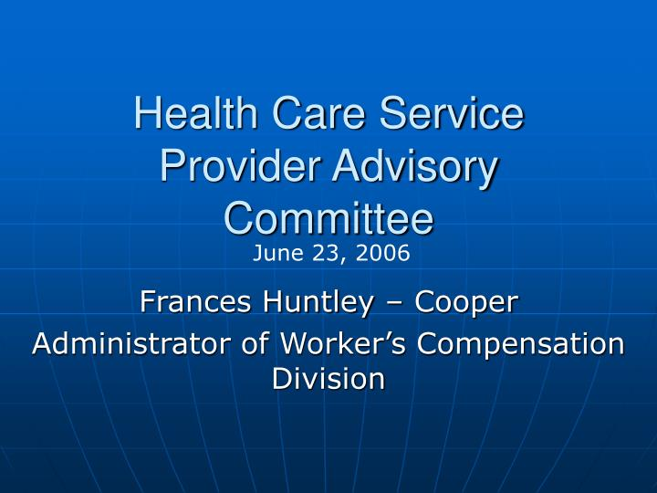 Health Care Service Provider Advisory Committee
