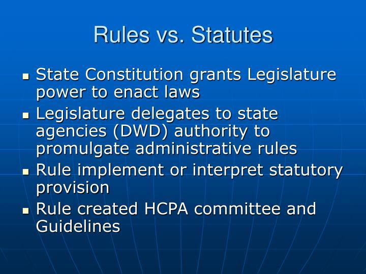 Rules vs. Statutes
