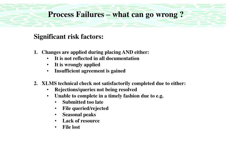 Process Failures – what can go wrong ?