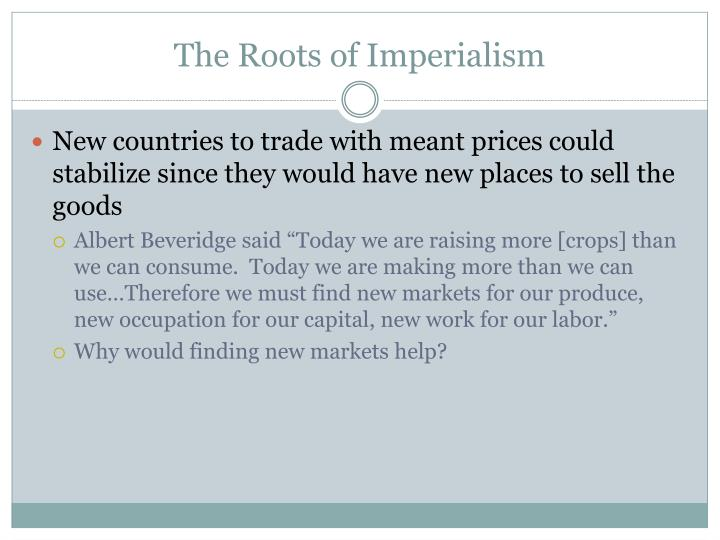 The roots of imperialism1