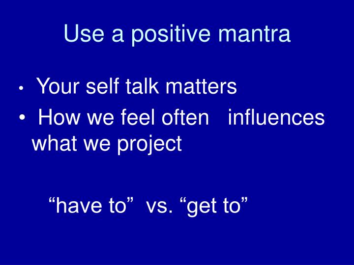 Use a positive mantra