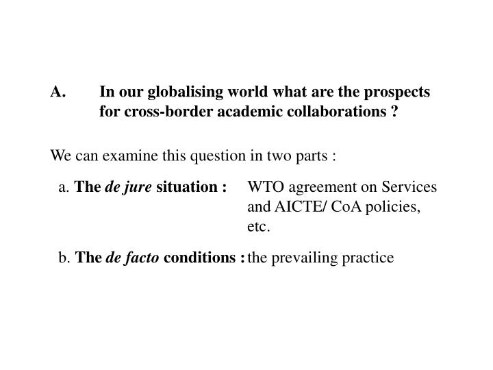 A.In our globalising world what are the prospects