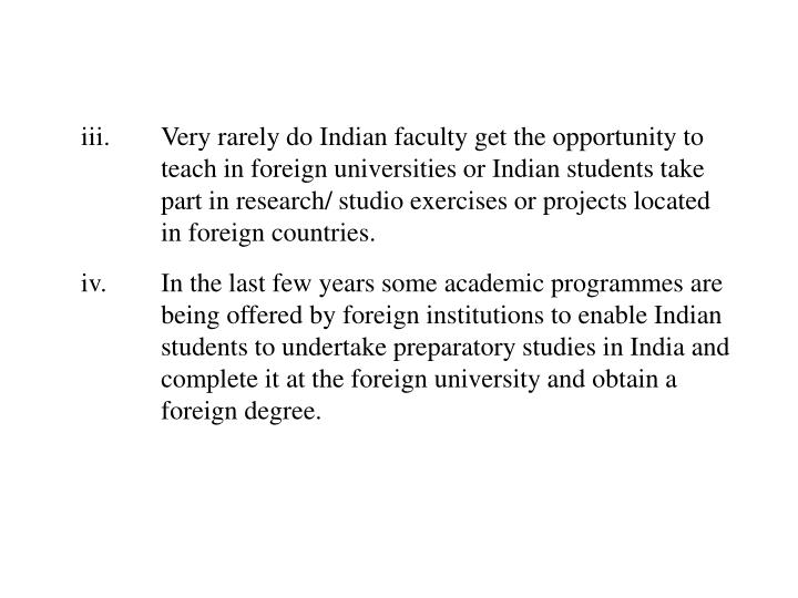 iii.Very rarely do Indian faculty get the opportunity to