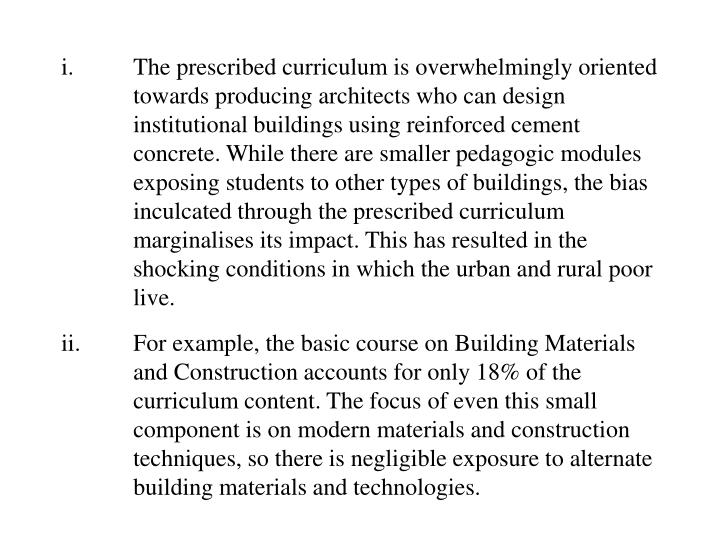 i.The prescribed curriculum is overwhelmingly oriented