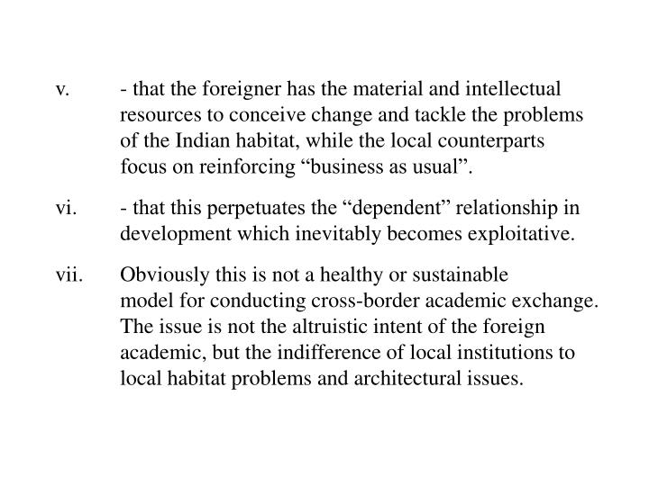 v.- that the foreigner has the material and intellectual