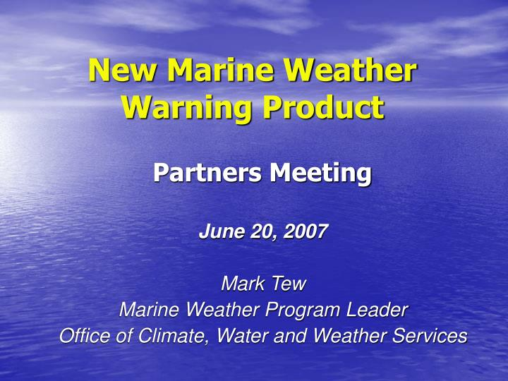 New marine weather warning product