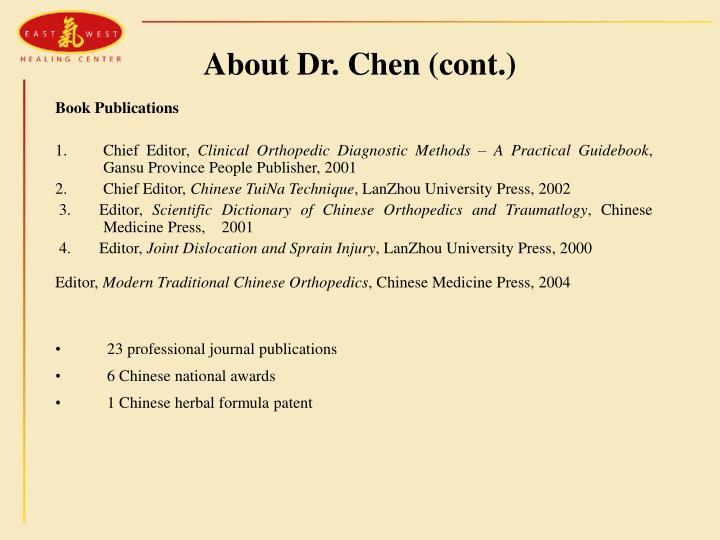 About Dr. Chen (cont.)