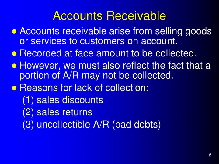 Accounts receivable arise from selling goods or services to customers on account.