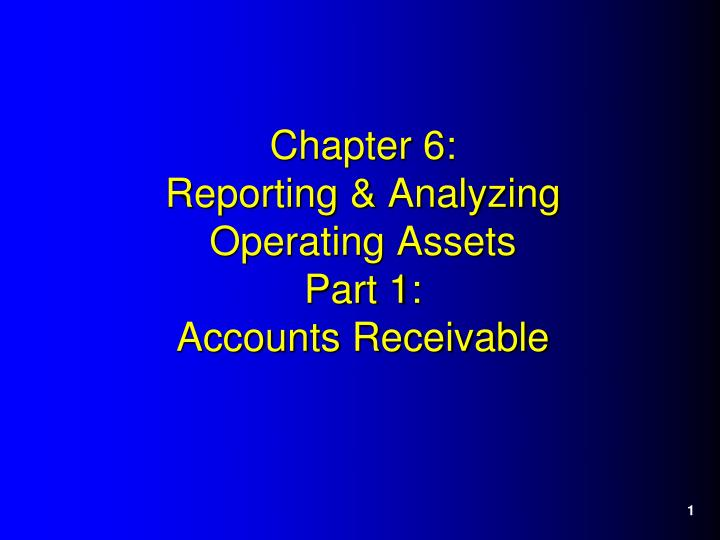 Chapter 6 reporting analyzing operating assets part 1 accounts receivable
