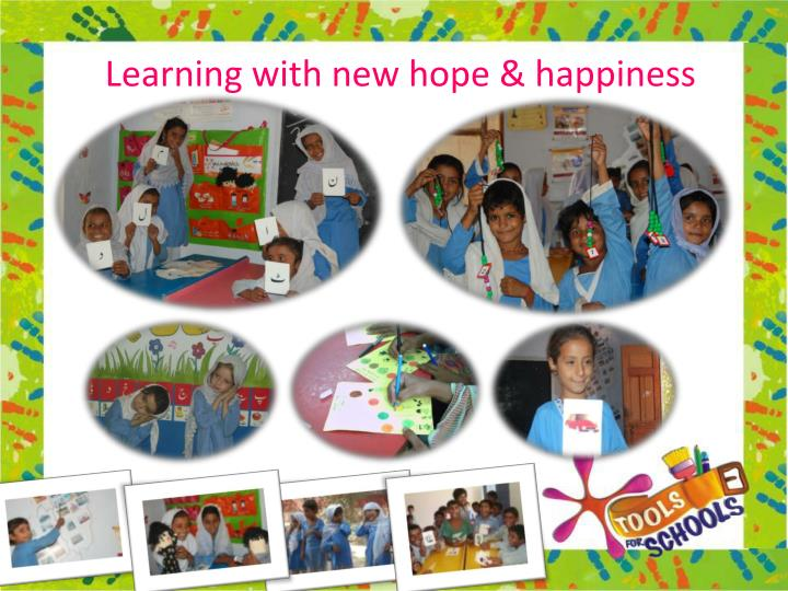 Learning with new hope & happiness