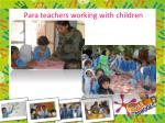 para teachers working with children