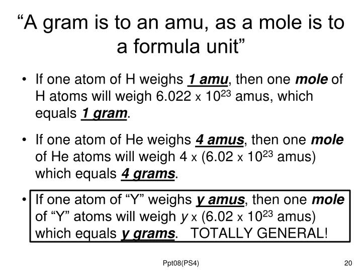 """A gram is to an amu, as a mole is to a formula unit"""