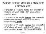 a gram is to an amu as a mole is to a formula unit