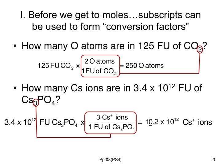 I before we get to moles subscripts can be used to form conversion factors