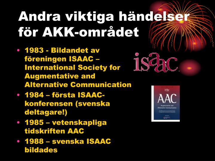 Andra viktiga händelser för AKK-området