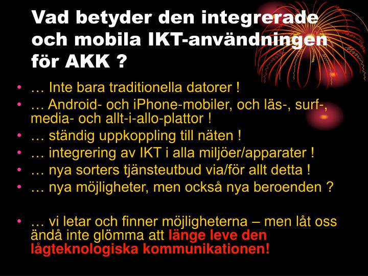 Vad betyder den integrerade och mobila IKT-användningen för AKK ?