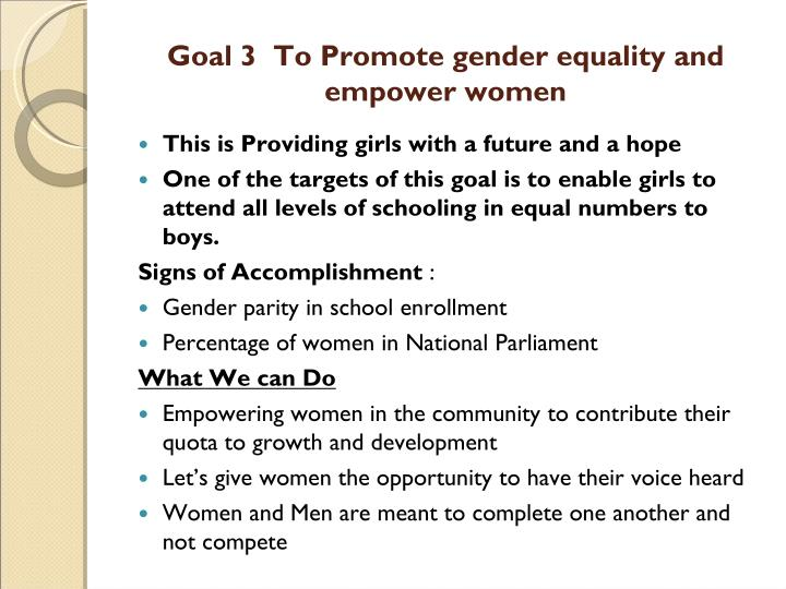 Goal 3  To Promote gender equality and empower women
